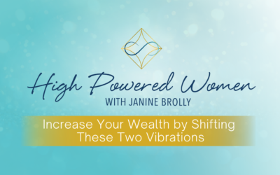 Increase Your Wealth By Shifting These Two Vibrations