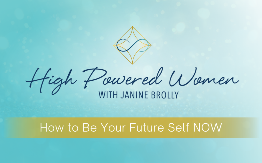 How to Be Your Future Self NOW