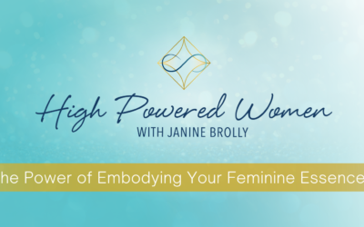 The Power of Embodying Your Feminine Essence!